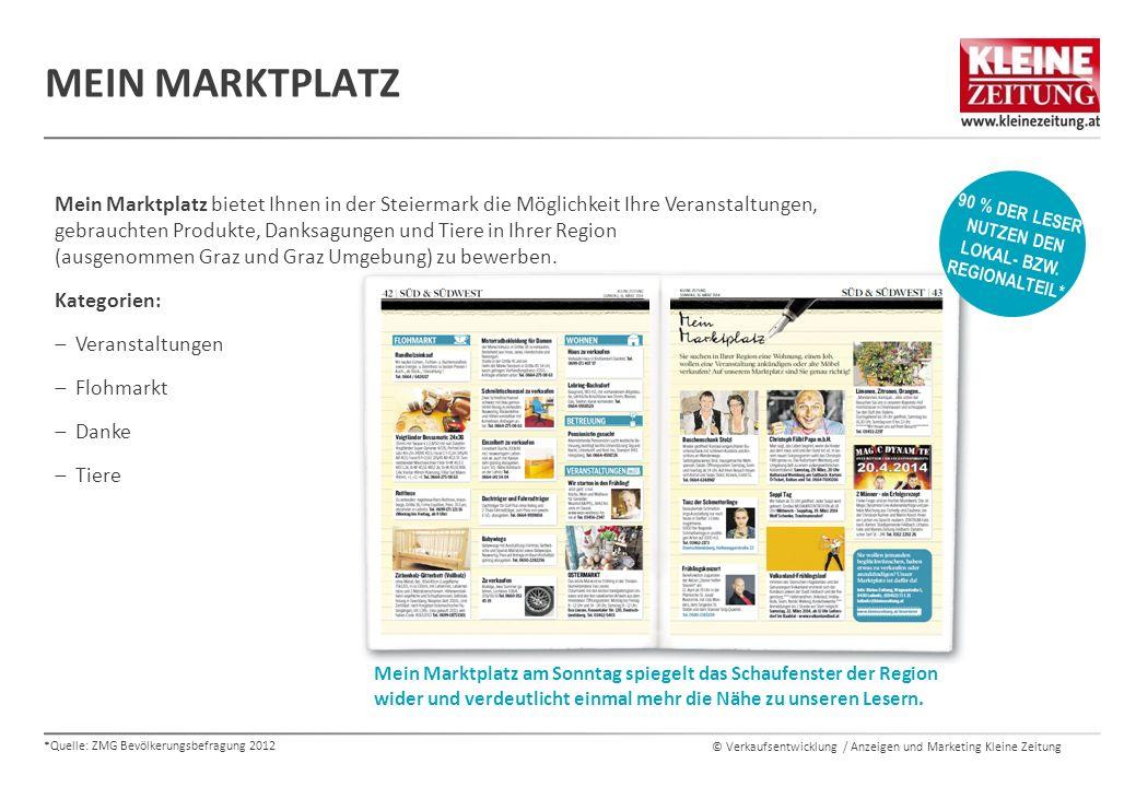 © Verkaufsentwicklung / Anzeigen und Marketing Kleine Zeitung MEIN MARKTPLATZ Mein Marktplatz bietet Ihnen in der Steiermark die Möglichkeit Ihre Veranstaltungen, gebrauchten Produkte, Danksagungen und Tiere in Ihrer Region (ausgenommen Graz und Graz Umgebung) zu bewerben.