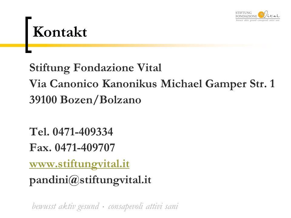 bewusst aktiv gesund  consapevoli attivi sani Kontakt Stiftung Fondazione Vital Via Canonico Kanonikus Michael Gamper Str.