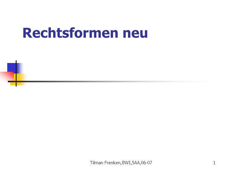 Tilman Frenken,BWI,5AA,06-0742 Aufsichtsrat: Ist einzurichten wenn:  das Stammkapital € 70.000,-- übersteigt und mehr als 50 Gesellschafter beteiligt sind oder  wenn es die Satzung vorsieht, oder wenn  die Zahl der Arbeitnehmer 300 übersteigt Er kontrolliert die Geschäftsführung und ist in wesentliche operative und strategische Entscheidungen eingebunden.