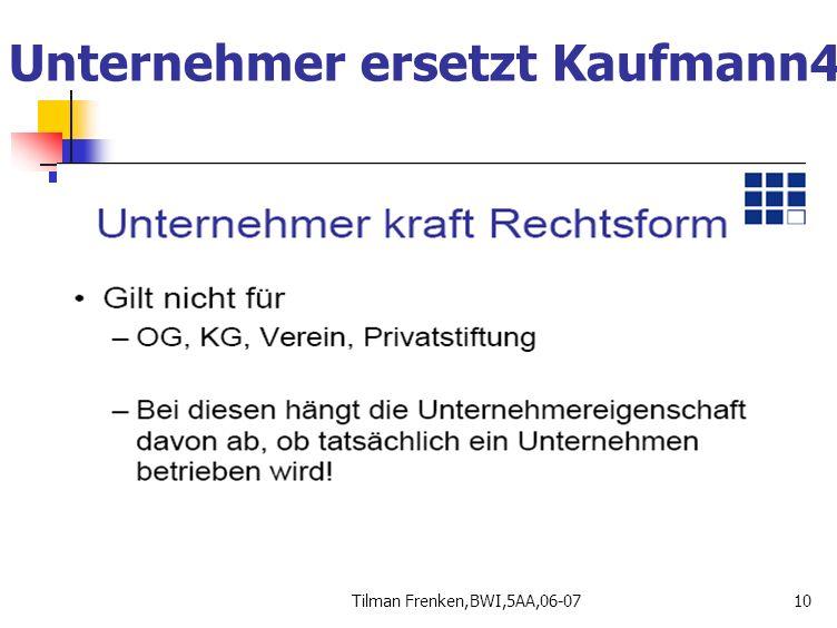Tilman Frenken,BWI,5AA,06-0710 Unternehmer ersetzt Kaufmann4
