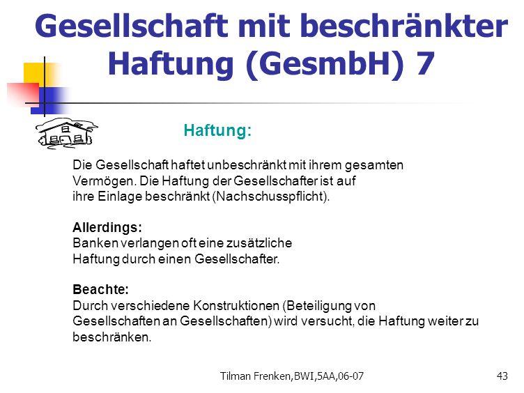 Tilman Frenken,BWI,5AA,06-0743 Haftung: Die Gesellschaft haftet unbeschränkt mit ihrem gesamten Vermögen. Die Haftung der Gesellschafter ist auf ihre