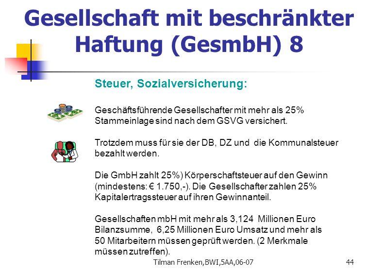 Tilman Frenken,BWI,5AA,06-0744 Steuer, Sozialversicherung: Geschäftsführende Gesellschafter mit mehr als 25% Stammeinlage sind nach dem GSVG versicher