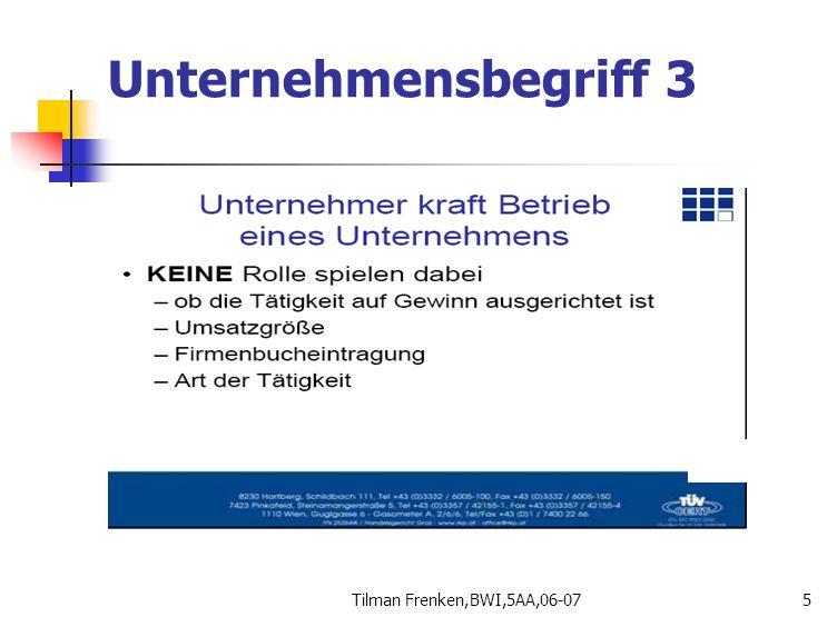 Tilman Frenken,BWI,5AA,06-0716 Firmenbuch: Kann sich ab 1.1.2007 eintragen lassen Ab € 400.000,-- muss er.