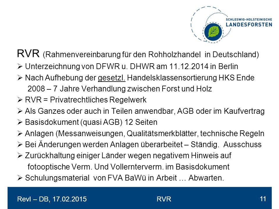 Revl – DB, 17.02.2015RVR RVR (Rahmenvereinbarung für den Rohholzhandel in Deutschland)  Unterzeichnung von DFWR u.