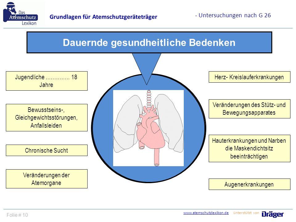 www.atemschutzlexikon.dewww.atemschutzlexikon.de ünterstützt von Folie # 10 Herz- Kreislauferkrankungen Veränderungen des Stütz- und Bewegungsapparate