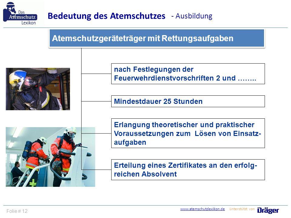 www.atemschutzlexikon.dewww.atemschutzlexikon.de ünterstützt von Folie # 12 nach Festlegungen der Feuerwehrdienstvorschriften 2 und …….. Mindestdauer