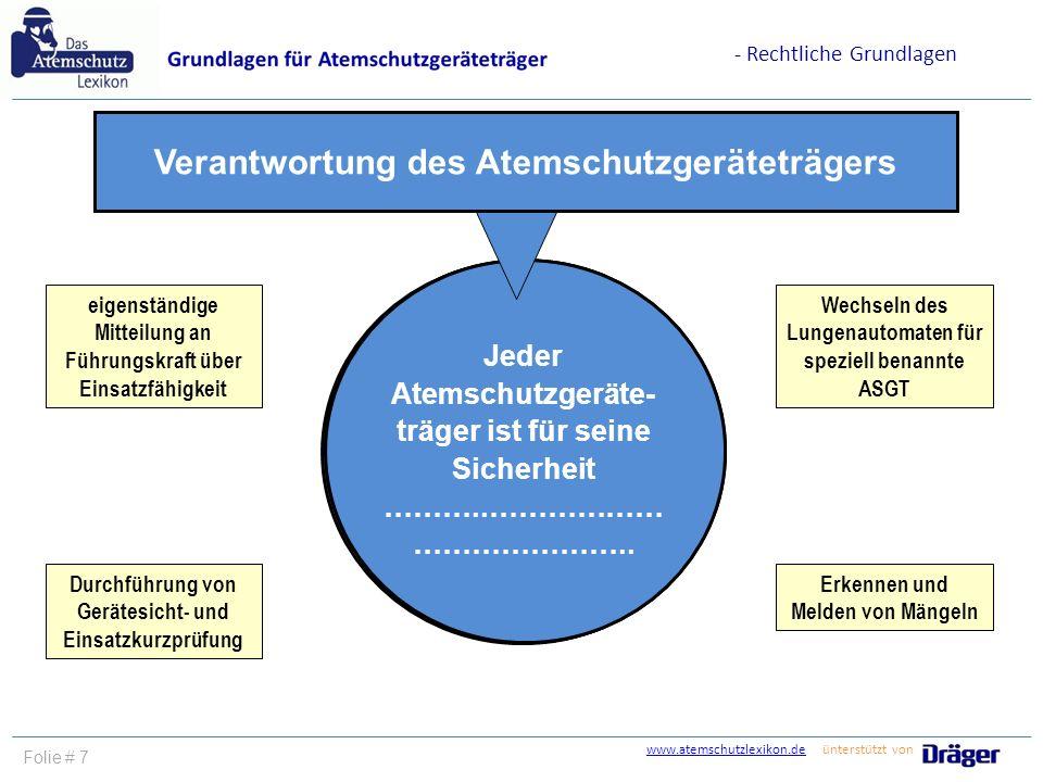 www.atemschutzlexikon.dewww.atemschutzlexikon.de ünterstützt von Folie # 7 Erkennen und Melden von Mängeln eigenständige Mitteilung an Führungskraft ü