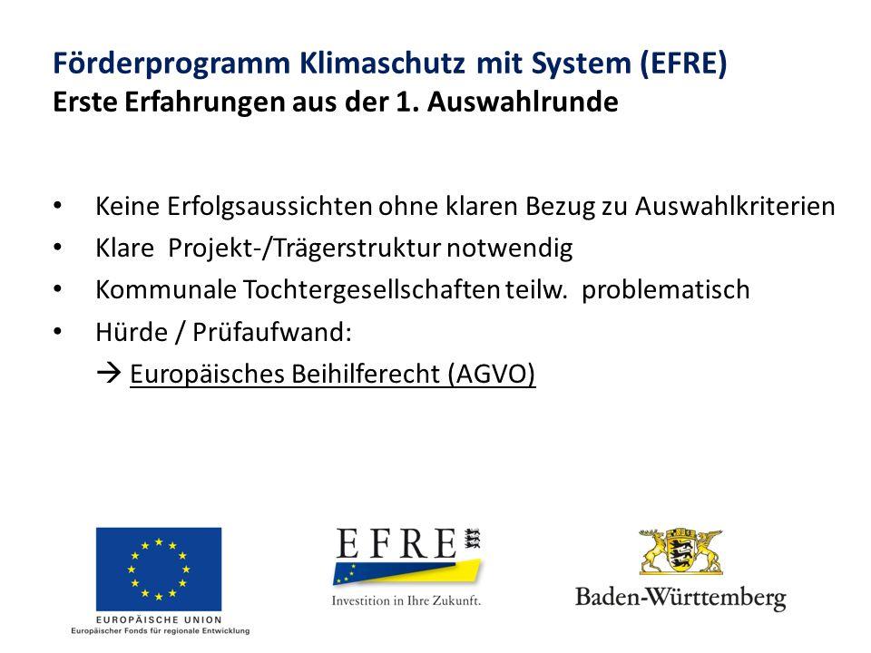 Förderprogramm Klimaschutz mit System (EFRE) Erste Erfahrungen aus der 1. Auswahlrunde Keine Erfolgsaussichten ohne klaren Bezug zu Auswahlkriterien K
