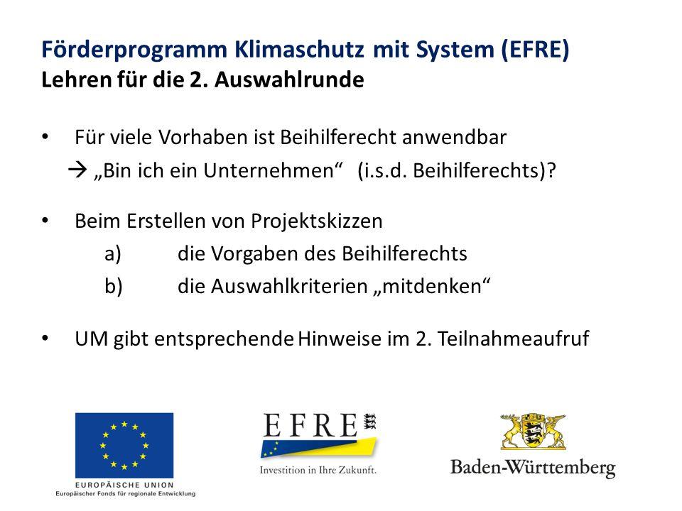 """Förderprogramm Klimaschutz mit System (EFRE) Lehren für die 2. Auswahlrunde Für viele Vorhaben ist Beihilferecht anwendbar  """"Bin ich ein Unternehmen"""""""