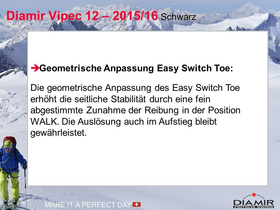  Geometrische Anpassung Easy Switch Toe: Die geometrische Anpassung des Easy Switch Toe erhöht die seitliche Stabilität durch eine fein abgestimmte Z