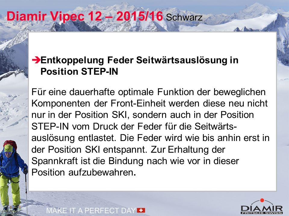  Entkoppelung Feder Seitwärtsauslösung in Position STEP-IN Für eine dauerhafte optimale Funktion der beweglichen Komponenten der Front-Einheit werden