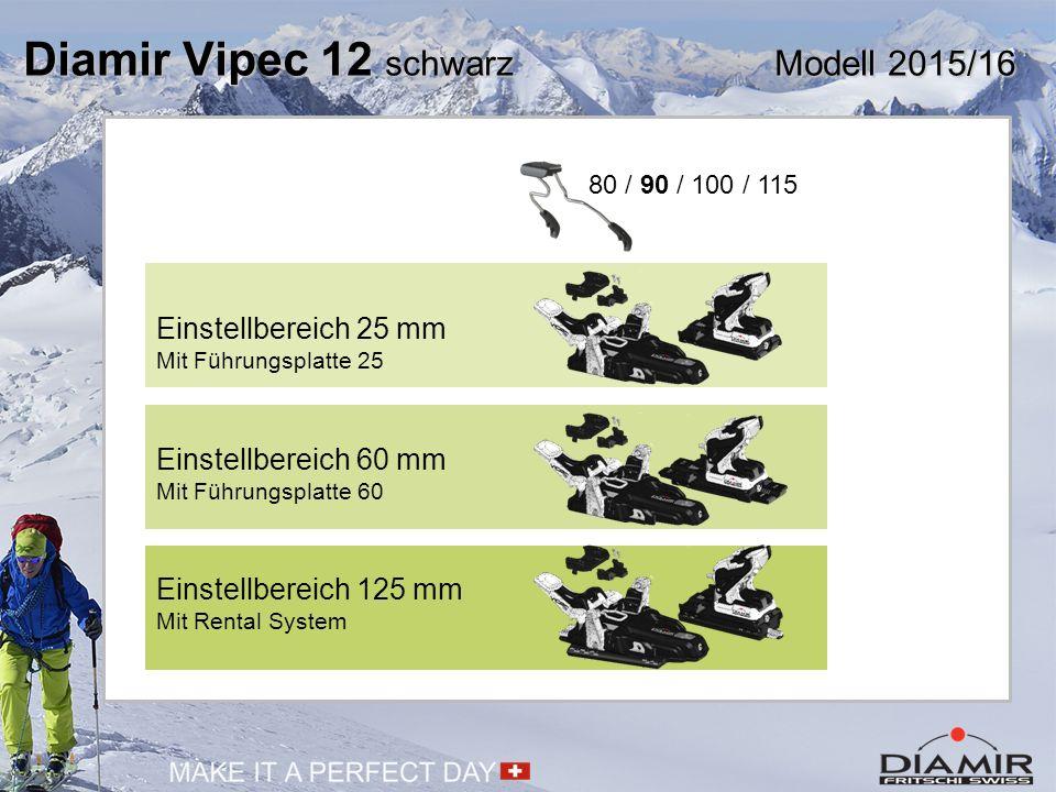 Diamir Vipec 12 schwarz Modell 2015/16 80 / 90 / 100 / 115 Einstellbereich 25 mm Mit Führungsplatte 25 Einstellbereich 60 mm Mit Führungsplatte 60 Einstellbereich 125 mm Mit Rental System