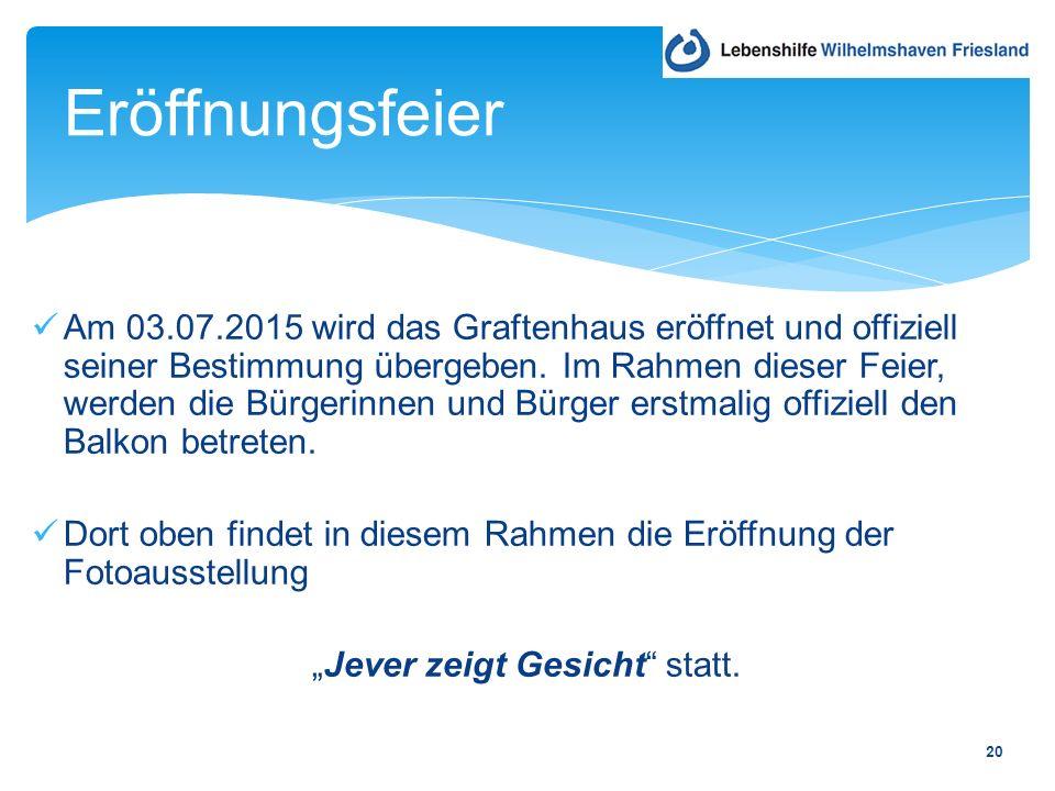 20 Am 03.07.2015 wird das Graftenhaus eröffnet und offiziell seiner Bestimmung übergeben.
