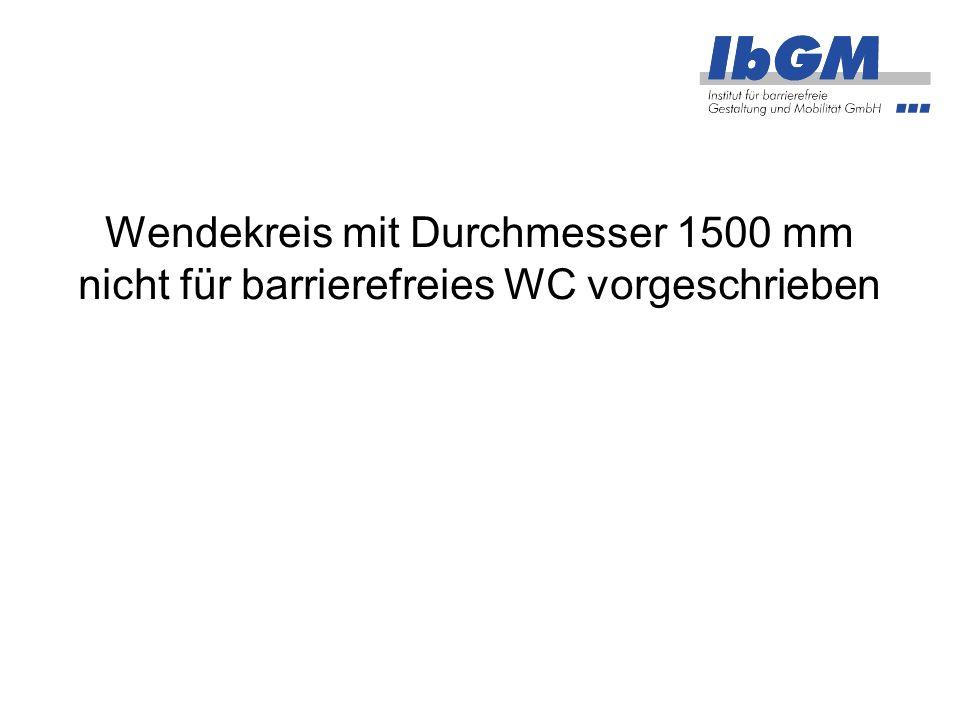 Wendekreis mit Durchmesser 1500 mm nicht für barrierefreies WC vorgeschrieben
