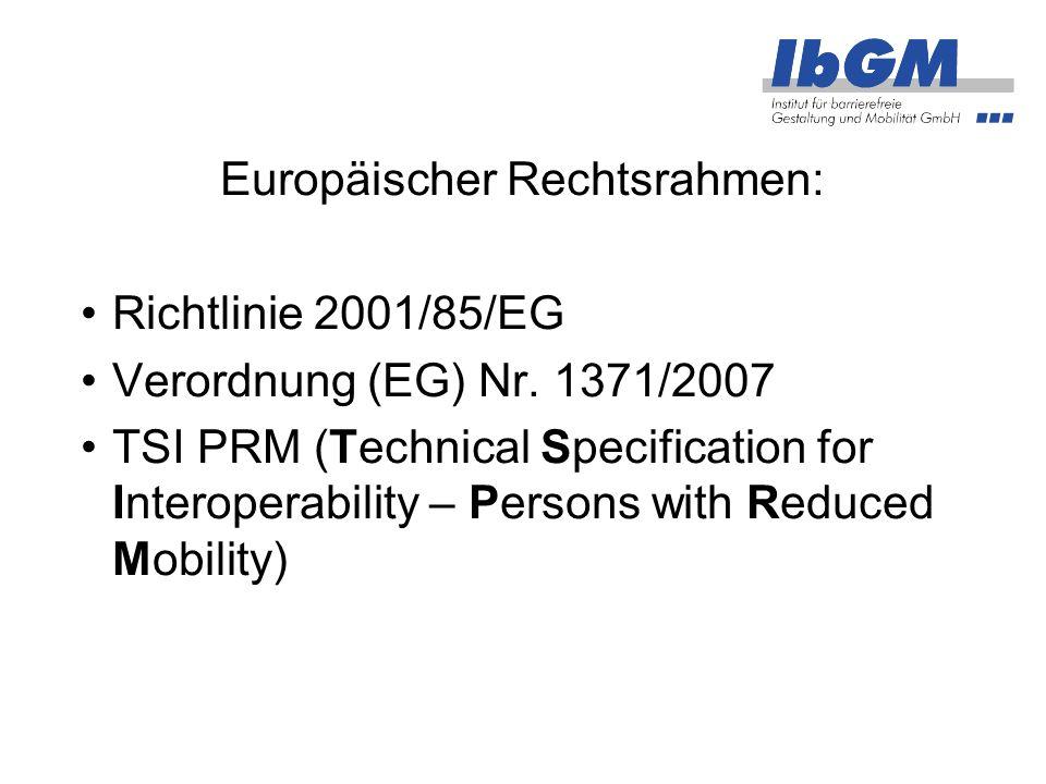 Richtlinie 2001/85/EG in Kraft getreten: 13.02.2002 (mit Übergangsfristen bis 2004/2005 für die nationale Umsetzung) regelt: Zulassung und Inbetriebnahme von Omnibussen
