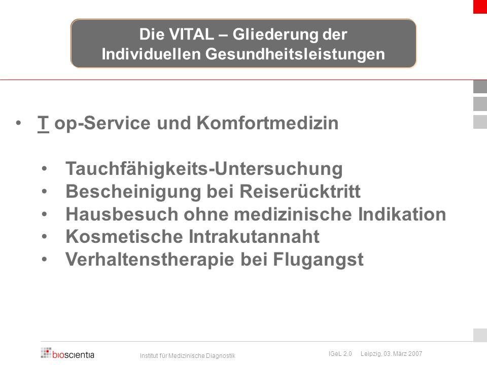 Institut für Medizinische Diagnostik IGeL 2.0 Leipzig, 03. März 2007 T op-Service und Komfortmedizin Tauchfähigkeits-Untersuchung Bescheinigung bei Re