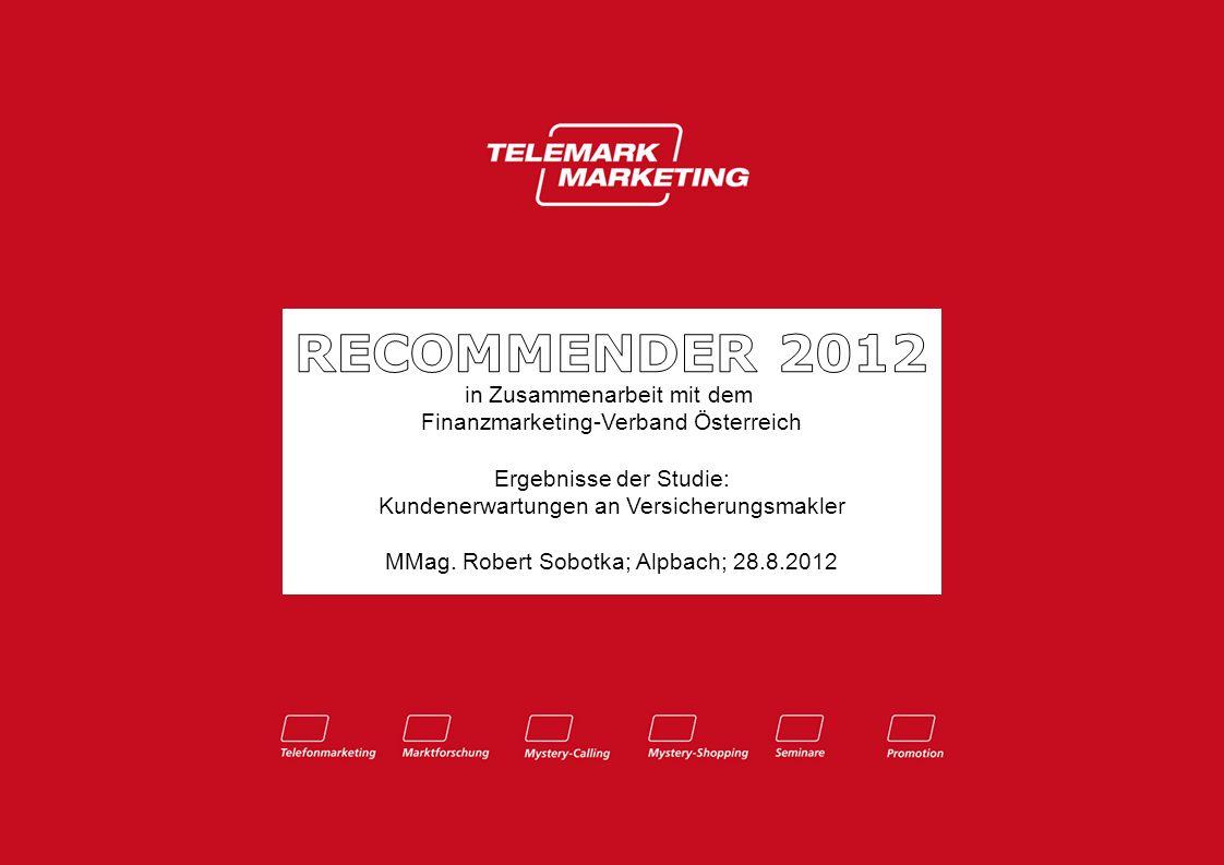 in Zusammenarbeit mit dem Finanzmarketing-Verband Österreich Ergebnisse der Studie: Kundenerwartungen an Versicherungsmakler MMag. Robert Sobotka; Alp