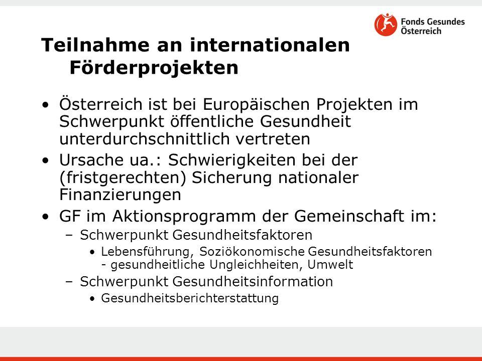 Teilnahme an internationalen Förderprojekten Österreich ist bei Europäischen Projekten im Schwerpunkt öffentliche Gesundheit unterdurchschnittlich ver