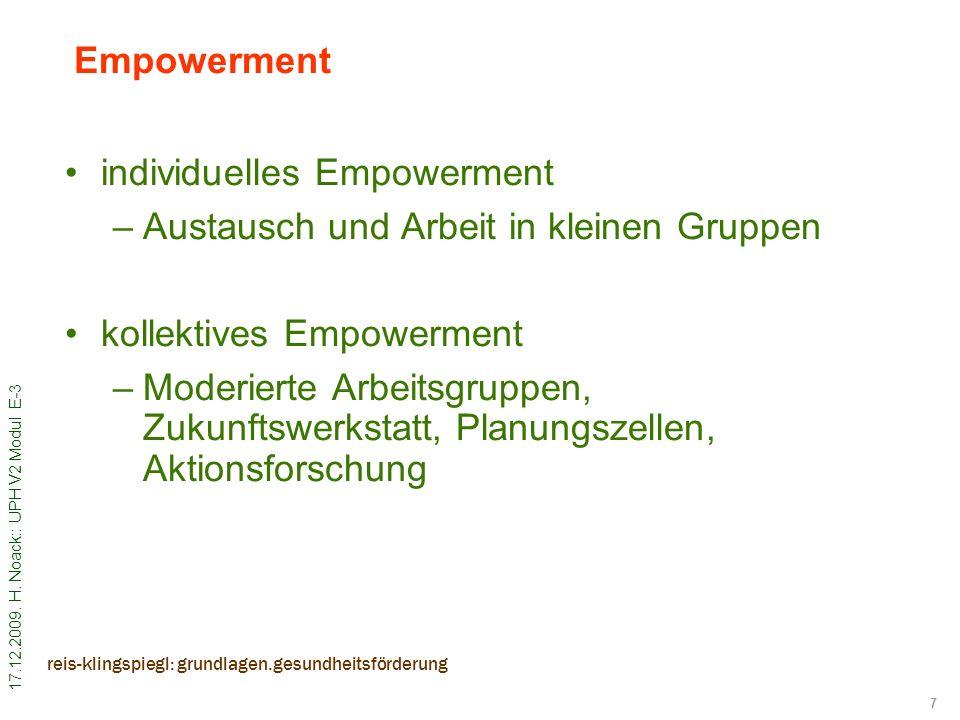 17.12.2009. H. Noack:: UPH V2 Modul E-3 7 reis-klingspiegl: grundlagen.gesundheitsförderung Empowerment individuelles Empowerment –Austausch und Arbei
