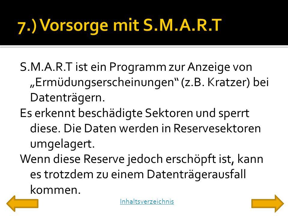 """S.M.A.R.T ist ein Programm zur Anzeige von """"Ermüdungserscheinungen"""" (z.B. Kratzer) bei Datenträgern. Es erkennt beschädigte Sektoren und sperrt diese."""