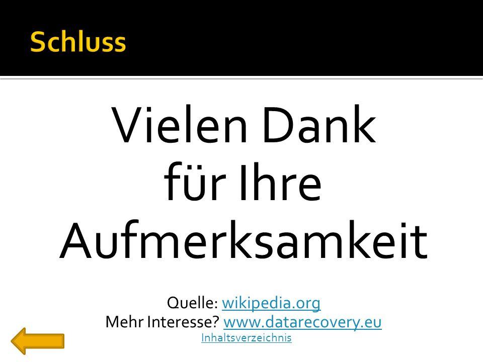 Vielen Dank für Ihre Aufmerksamkeit Quelle: wikipedia.orgwikipedia.org Mehr Interesse? www.datarecovery.euwww.datarecovery.eu Inhaltsverzeichnis
