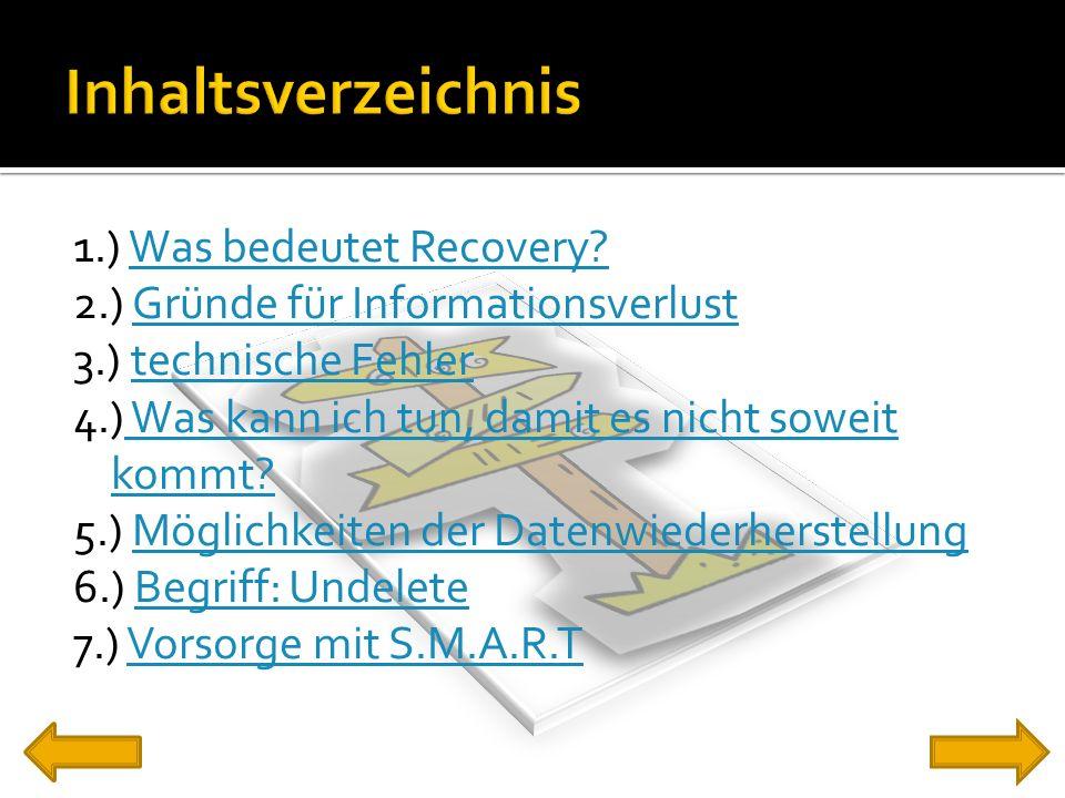1.) Was bedeutet Recovery?Was bedeutet Recovery? 2.) Gründe für InformationsverlustGründe für Informationsverlust 3.) technische Fehlertechnische Fehl