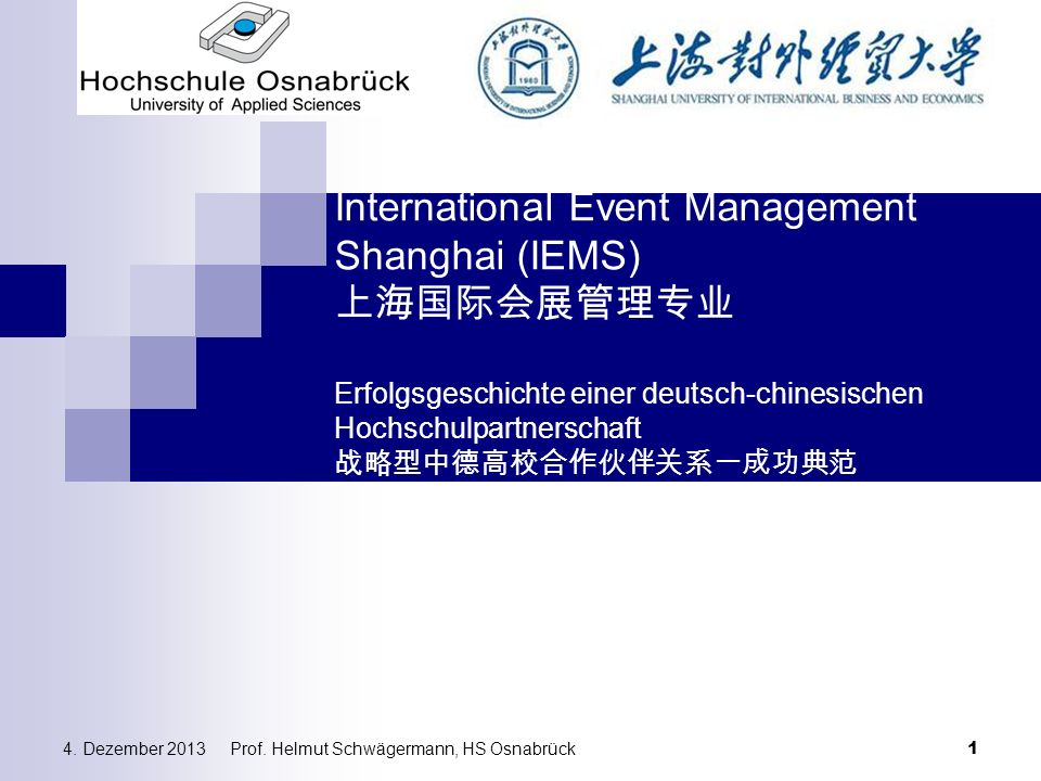 Prof. Helmut Schwägermann, HS Osnabrück International Event Management Shanghai (IEMS) 上海国际会展管理专业 Erfolgsgeschichte einer deutsch-chinesischen Hochsch