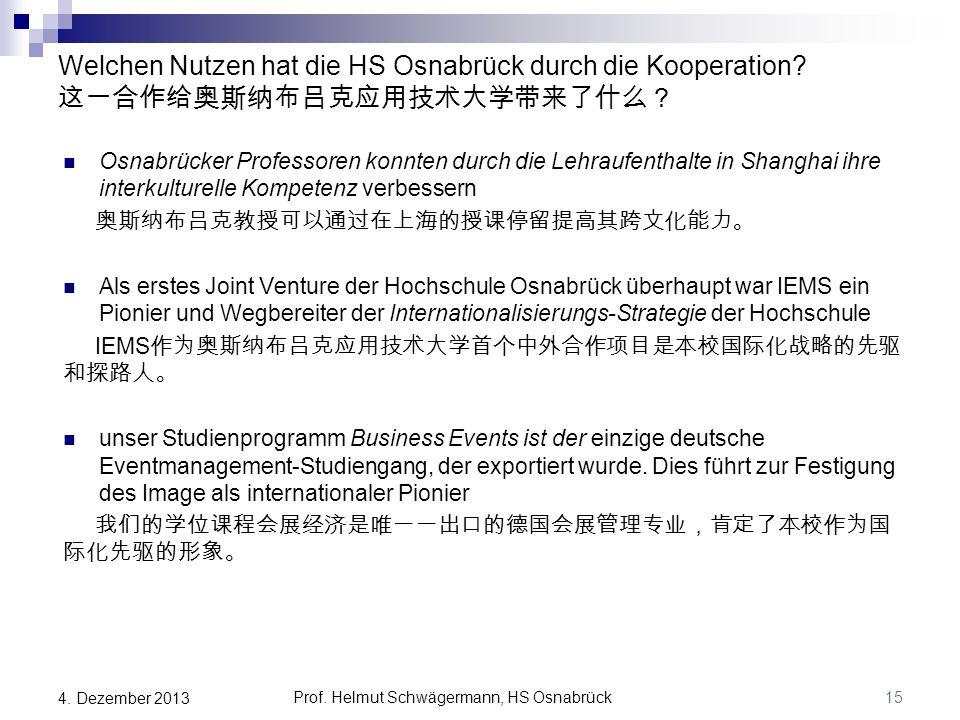 15 Welchen Nutzen hat die HS Osnabrück durch die Kooperation? 这一合作给奥斯纳布吕克应用技术大学带来了什么? Osnabrücker Professoren konnten durch die Lehraufenthalte in Sha