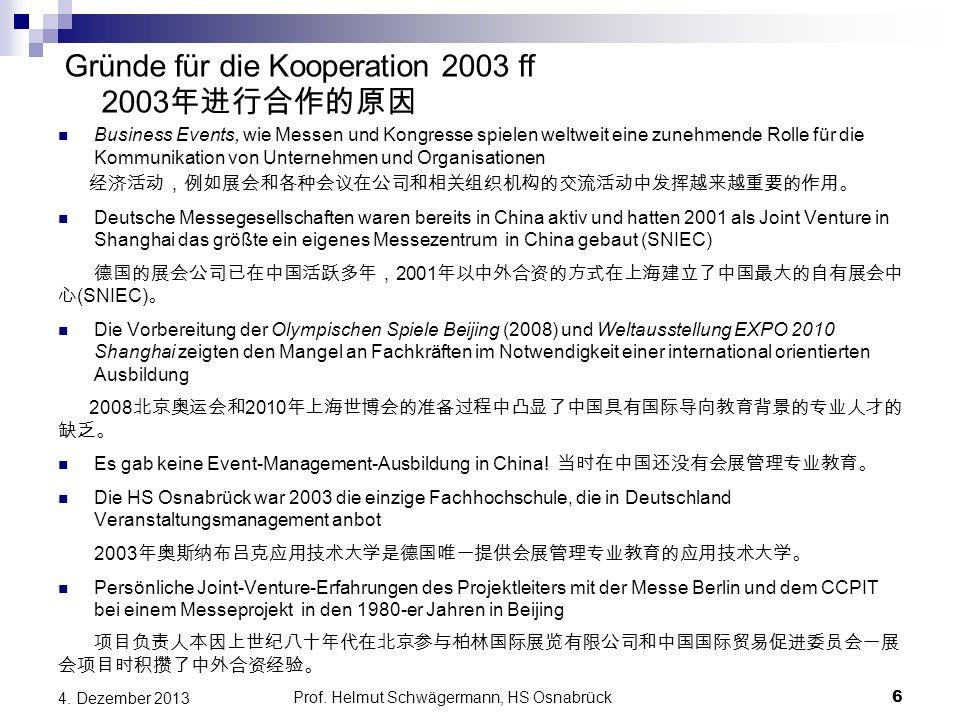 Prof. Helmut Schwägermann, HS Osnabrück Gründe für die Kooperation 2003 ff 2003 年进行合作的原因 Business Events, wie Messen und Kongresse spielen weltweit ei