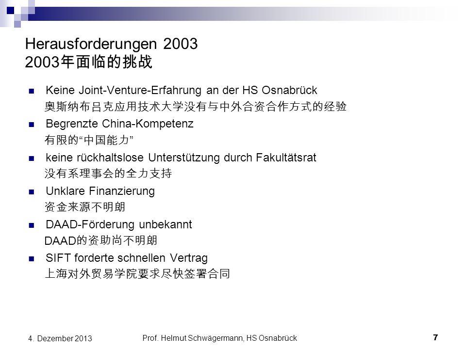 "Herausforderungen 2003 2003 年面临的挑战 Keine Joint-Venture-Erfahrung an der HS Osnabrück 奥斯纳布吕克应用技术大学没有与中外合资合作方式的经验 Begrenzte China-Kompetenz 有限的 "" 中国能力 """