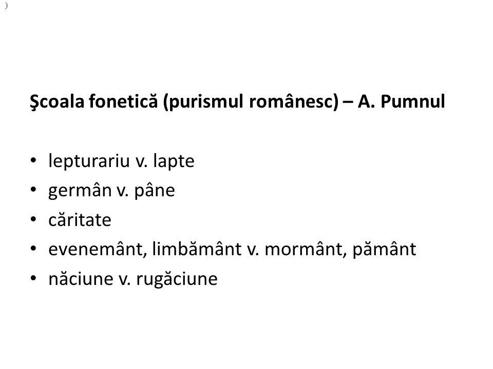 Şcoala fonetic ă (purismul românesc) – A. Pumnul lepturariu v.