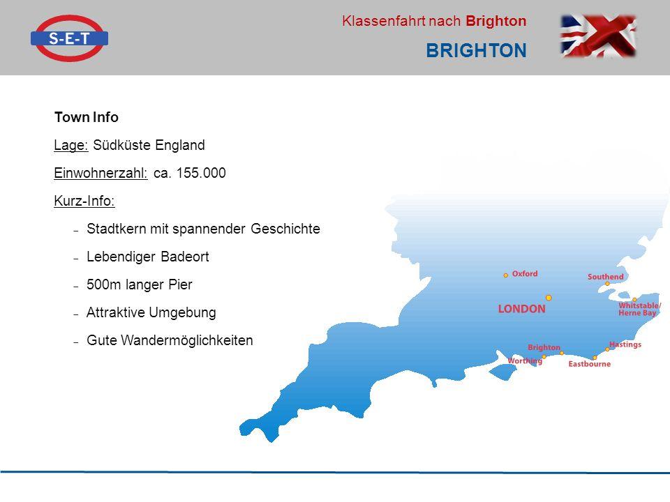 Klassenfahrt nach Brighton BRIGHTON Town Info Lage: Südküste England Einwohnerzahl: ca.