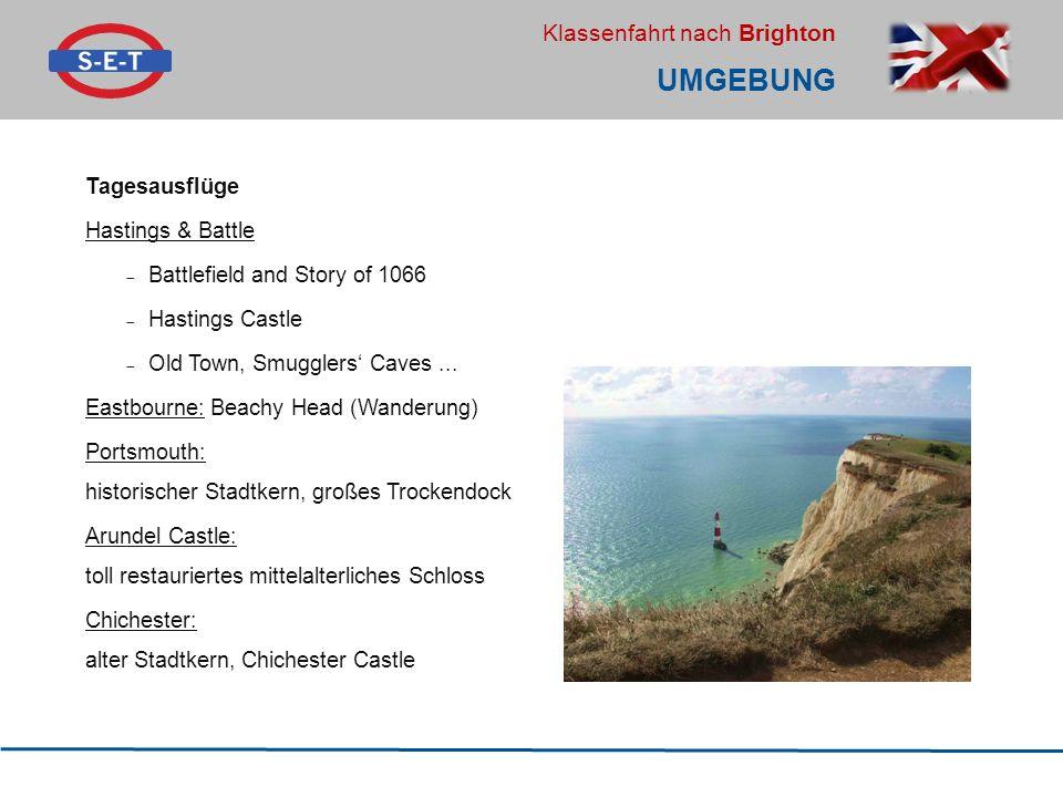 Klassenfahrt nach Brighton UMGEBUNG Tagesausflüge Hastings & Battle  Battlefield and Story of 1066  Hastings Castle  Old Town, Smugglers' Caves...