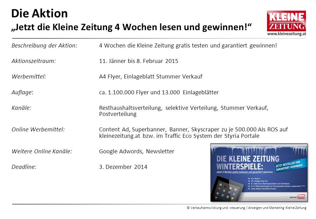 """© Verkaufsentwicklung und -steuerung / Anzeigen und Marketing Kleine Zeitung Die Aktion """"Jetzt die Kleine Zeitung 4 Wochen lesen und gewinnen!"""" Beschr"""