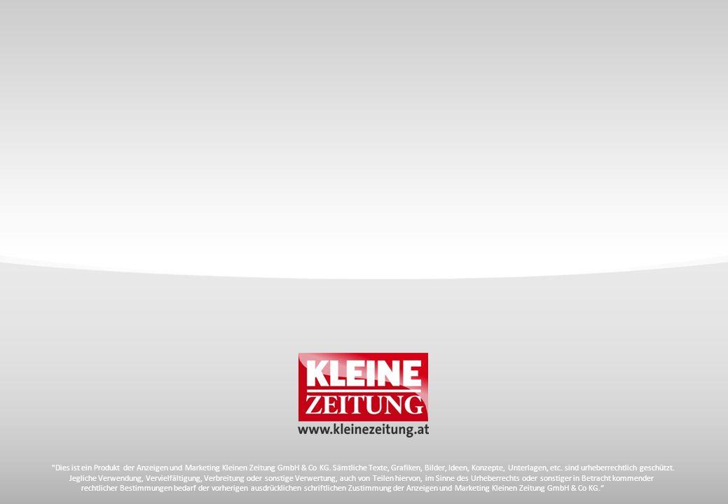 © Verkaufsentwicklung und -steuerung / Anzeigen und Marketing Kleine Zeitung Dies ist ein Produkt der Anzeigen und Marketing Kleinen Zeitung GmbH & Co KG.