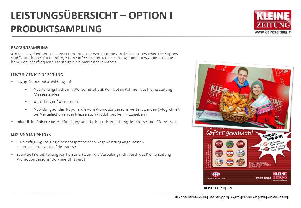 © Verkaufsentwicklung / Anzeigen und Marketing Kleine Zeitung LEISTUNGSÜBERSICHT – OPTION I PRODUKTSAMPLING © Verkaufsentwicklung und Steuerung / Anze