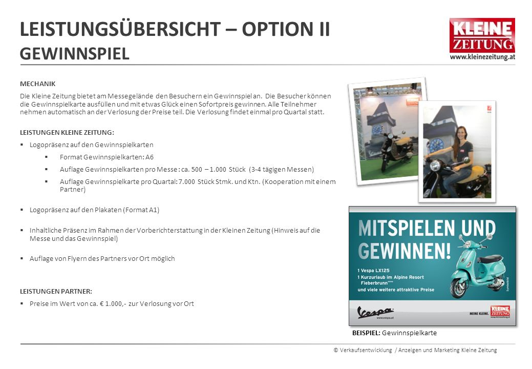 © Verkaufsentwicklung / Anzeigen und Marketing Kleine Zeitung MECHANIK Die Kleine Zeitung bietet am Messegelände den Besuchern ein Gewinnspiel an. Die