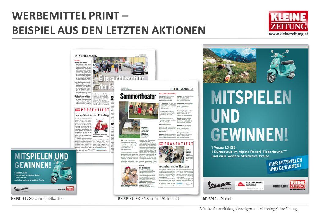 © Verkaufsentwicklung / Anzeigen und Marketing Kleine Zeitung WERBEMITTEL PRINT – BEISPIEL AUS DEN LETZTEN AKTIONEN BEISPIEL: Plakat BEISPIEL: 98 x 13