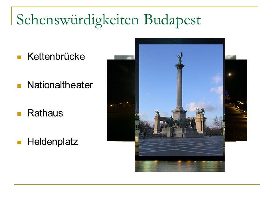Sehenswürdigkeiten Budapest Kettenbrücke Nationaltheater Rathaus Heldenplatz