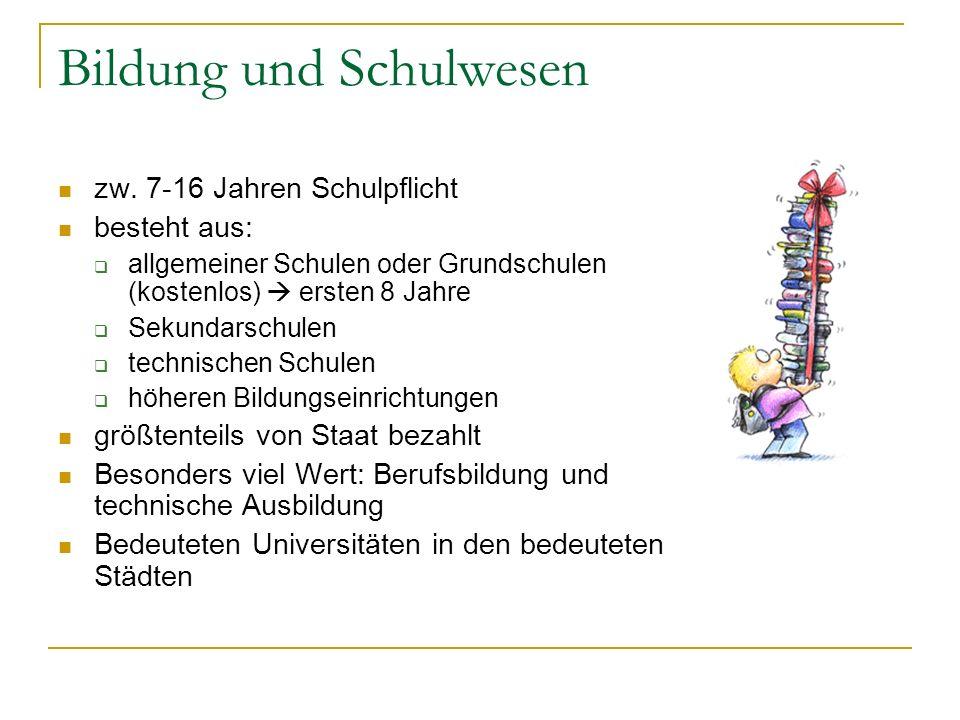 Bildung und Schulwesen zw. 7-16 Jahren Schulpflicht besteht aus:  allgemeiner Schulen oder Grundschulen (kostenlos)  ersten 8 Jahre  Sekundarschule