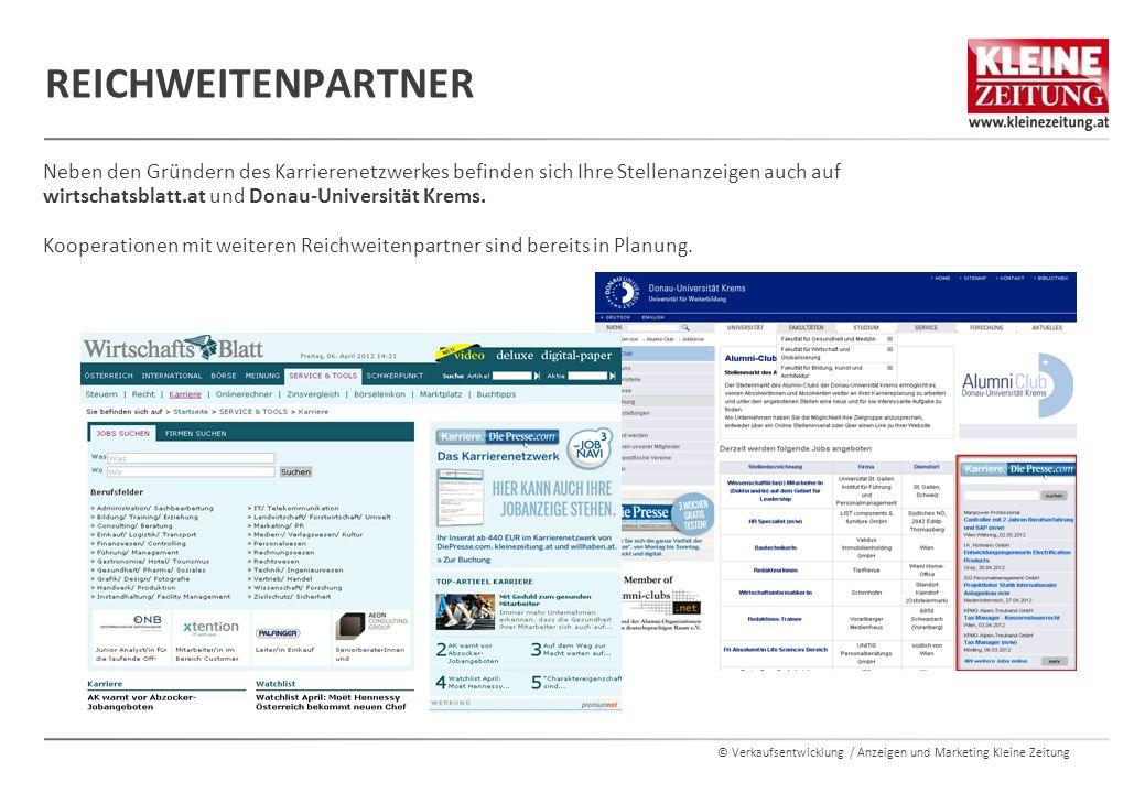 © Verkaufsentwicklung / Anzeigen und Marketing Kleine Zeitung Neben den Gründern des Karrierenetzwerkes befinden sich Ihre Stellenanzeigen auch auf wirtschatsblatt.at und Donau-Universität Krems.