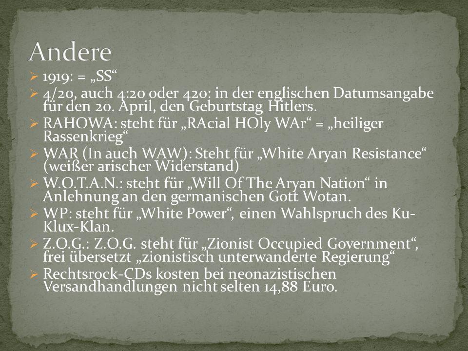 """ 1919: = """"SS""""  4/20, auch 4:20 oder 420: in der englischen Datumsangabe für den 20. April, den Geburtstag Hitlers.  RAHOWA: steht für """"RAcial HOly"""