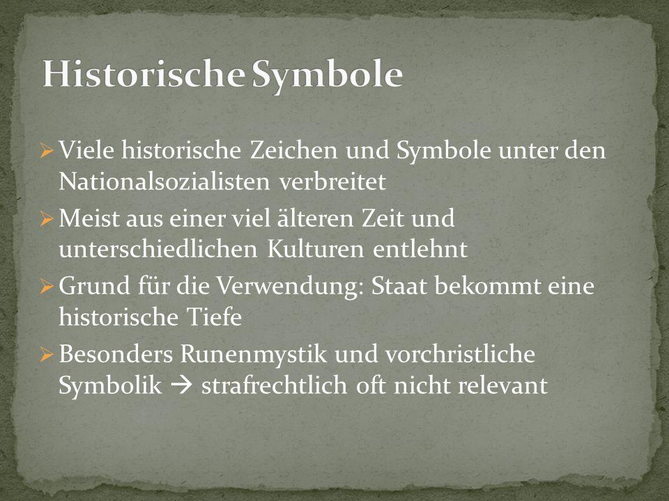 Viele historische Zeichen und Symbole unter den Nationalsozialisten verbreitet  Meist aus einer viel älteren Zeit und unterschiedlichen Kulturen en