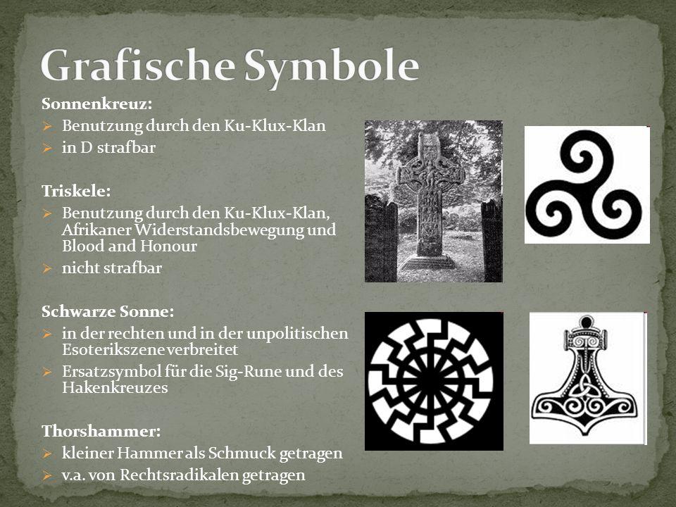 Sonnenkreuz:  Benutzung durch den Ku-Klux-Klan  in D strafbar Triskele:  Benutzung durch den Ku-Klux-Klan, Afrikaner Widerstandsbewegung und Blood