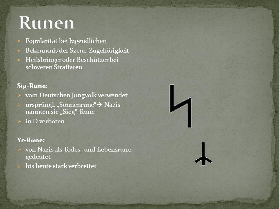 Popularität bei Jugendlichen Bekenntnis der Szene-Zugehörigkeit Heilsbringer oder Beschützer bei schweren Straftaten Sig-Rune:  vom Deutschen Jungvol