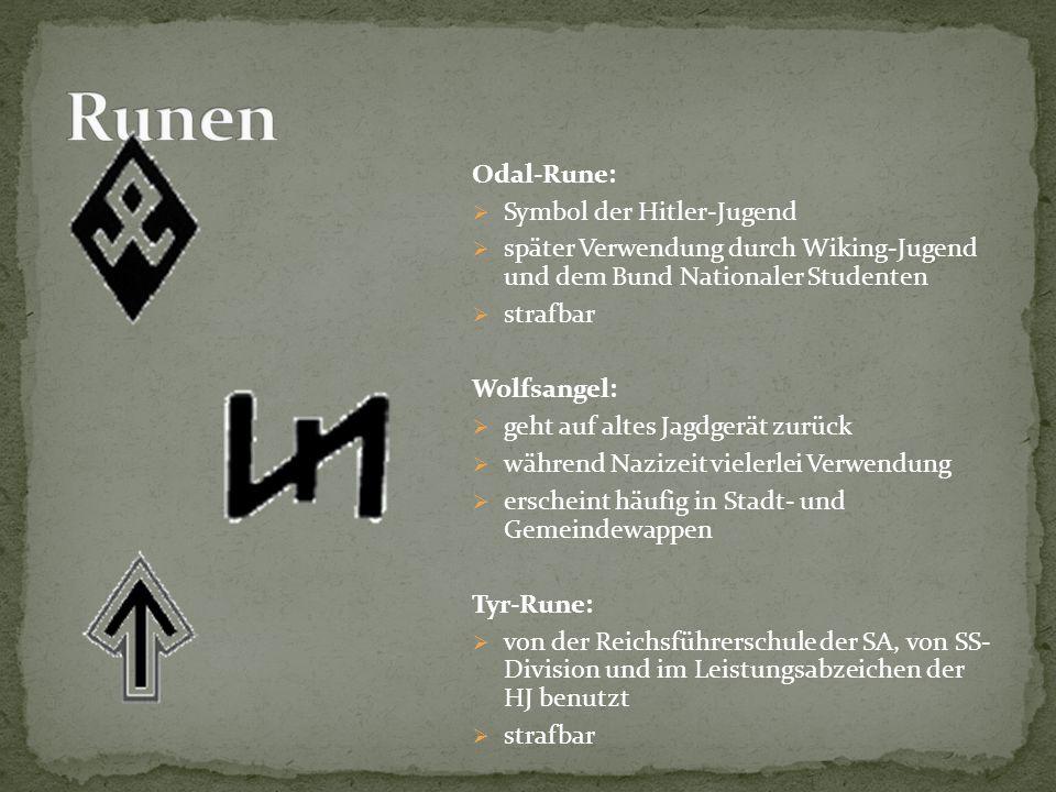 Odal-Rune:  Symbol der Hitler-Jugend  später Verwendung durch Wiking-Jugend und dem Bund Nationaler Studenten  strafbar Wolfsangel:  geht auf alte