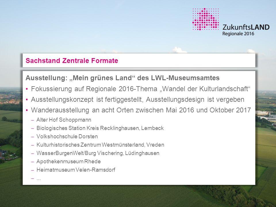 """Ausstellung: """"Mein grünes Land"""" des LWL-Museumsamtes Fokussierung auf Regionale 2016-Thema """"Wandel der Kulturlandschaft"""" Ausstellungskonzept ist ferti"""