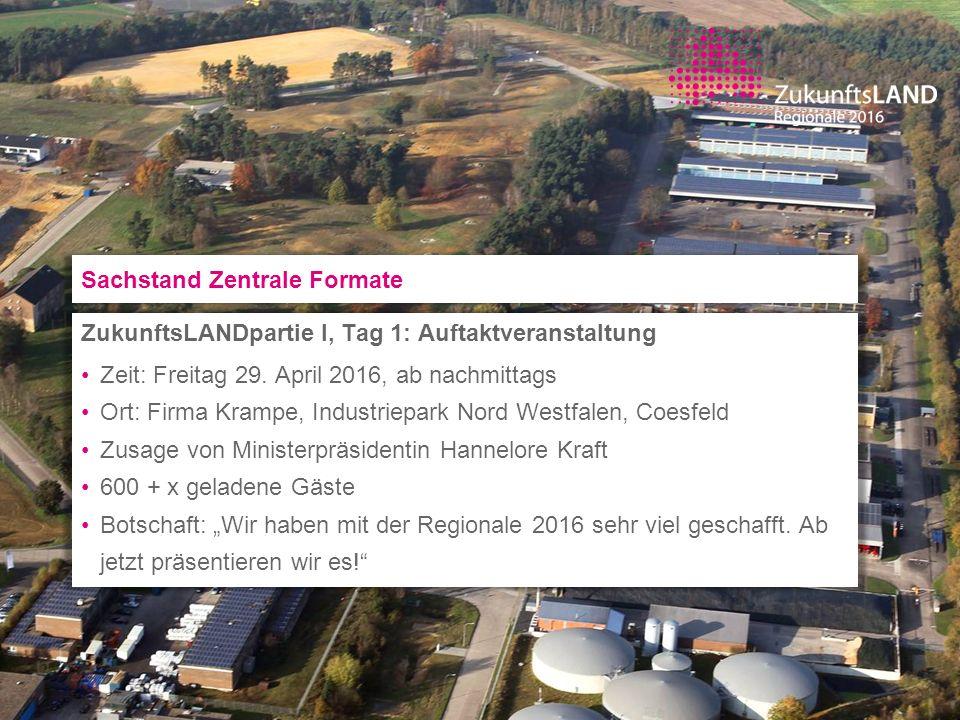 Sachstand Zentrale Formate ZukunftsLANDpartie I, Tag 1: Auftaktveranstaltung Zeit: Freitag 29. April 2016, ab nachmittags Ort: Firma Krampe, Industrie
