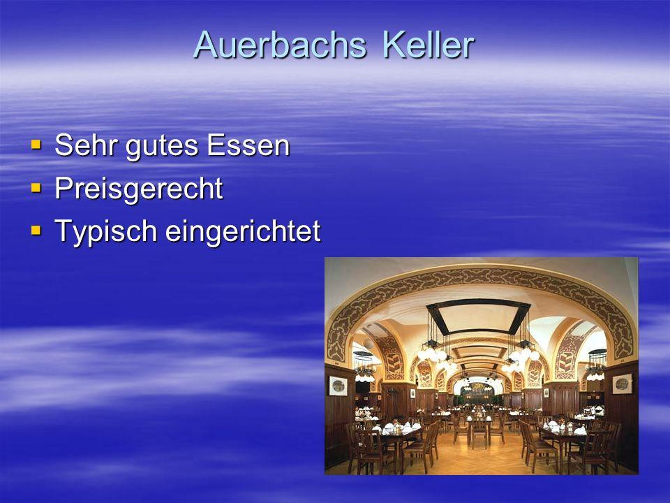 Auerbachs Keller  Sehr gutes Essen  Preisgerecht  Typisch eingerichtet