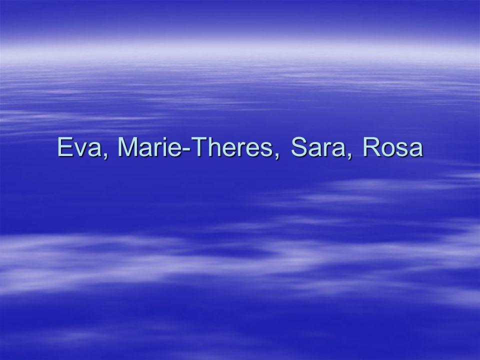 Eva, Marie-Theres, Sara, Rosa